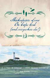Shakespeare Lives on Cape Cod (and everywhere else!) - A Tale of Comfort-Caring-Human Nature