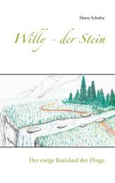 Willy - der Stein - Der ewige Kreislauf der Dinge