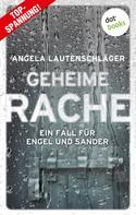 Angela Lautenschläger: Geheime Rache - Ein Fall für Engel und Sander 2 ★★★★