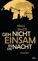 Kjell Westö: Geh nicht einsam in die Nacht ★★★★