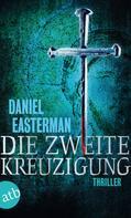Daniel Easterman: Die zweite Kreuzigung ★★★