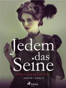 Nataly von Eschstruth: Jedem das Seine - Band II