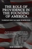 Robert Gingrich: The Role of Providence in the Founding of America
