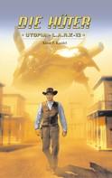 Klaus F. Kandel: Die Hüter 2 - Utopia + L.A.R.K-13 ★★★★