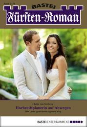 Fürsten-Roman - Folge 2471 - Hochzeitsplanerin auf Abwegen