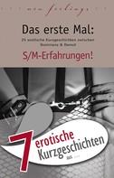 """Miriam Eister: 7 erotische Kurzgeschichten aus: """"Das erste Mal: S/M-Erfahrungen!"""" ★★★"""