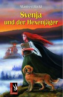 Manfred Böckl: Svenja und der Hexenjäger ★★★★★
