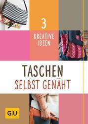 Taschen selbst genäht - 3 kreative Ideen