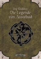 Jörg Raddatz: DSA 10: Die Legende von Assarbad ★★★★