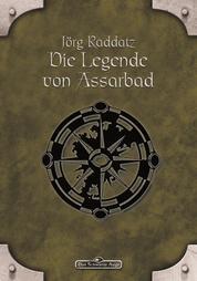 DSA 10: Die Legende von Assarbad - Das Schwarze Auge Roman Nr. 10