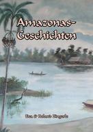 Eva Zingerle: Amazonas-Geschichten