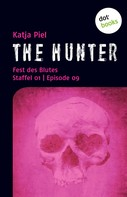 Katja Piel: THE HUNTER: Fest des Blutes