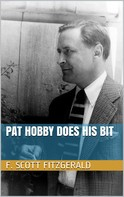 F. Scott Fitzgerald: Pat Hobby Does His Bit