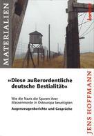 """Jens Hoffmann: """"Diese außerordentliche deutsche Bestialität"""""""