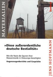 """""""Diese außerordentliche deutsche Bestialität"""" - Wie die Nazis die Spuren ihrer Massenmorde in Osteuropa beseitigten"""