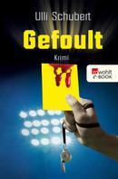 Ulli Schubert: Gefoult ★★★★★