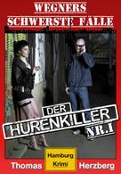 Thomas Herzberg: Der Hurenkiller: Wegners schwerste Fälle (1. Teil) ★★★★