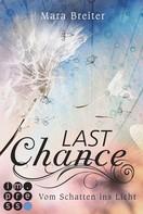 Mara Breiter: Last Chance. Vom Schatten ins Licht. (Band 2) ★★★★