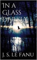 Joseph Sheridan Le Fanu: In a Glass Darkly