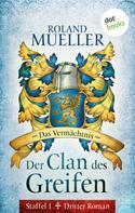 Roland Mueller: Der Clan des Greifen - Staffel I. Dritter Roman: Das Vermächtnis ★★★★