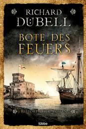 Bote des Feuers - Historischer Roman