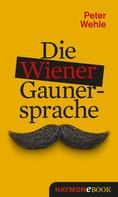 Peter Wehle: Die Wiener Gaunersprache ★★★★