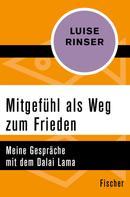 Luise Rinser: Mitgefühl als Weg zum Frieden