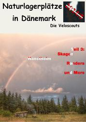Naturlagerplätze in Dänemark - Teil 3 – Nordjylland (Festland Dänemark) und Mors