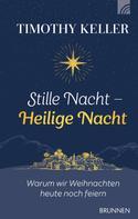 Timothy Keller: Stille Nacht - Heilige Nacht ★★★★★