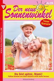 Der neue Sonnenwinkel 28 – Familienroman - Du bist spitze, Mami!
