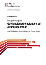 Die Optimierung von Quellensteuerbelastungen bei Aktienindexfonds - aus Sicht eines Privatanlegers in Deutschland