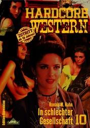 IN SCHLECHTER GESELLSCHAFT - Hardcore-Western, Band 10