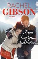 Rachel Gibson: Kein Tag zum Verlieben ★★★★