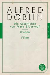 Die Geschichte vom Franz Biberkopf / Dramen / Filme