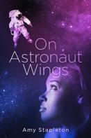 Amy Stapleton: On Astronaut Wings