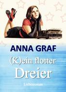 Anna Graf: (K)ein flotter Dreier ★★★★