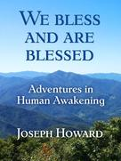 Joseph Howard: We Bless And Are Blessed