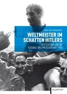 Franz-Josef Brüggemeier: Weltmeister im Schatten Hitlers ★★★★★