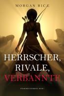 Morgan Rice: Herrscher, Rivale, Verbannte (Für Ruhm und Krone – Buch 7) ★★★★