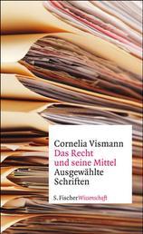 Das Recht und seine Mittel - Ausgewählte Schriften