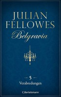 Julian Fellowes: Belgravia (5) - Verabredungen ★★★★