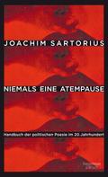 Joachim Sartorius: Niemals eine Atempause