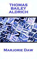 Thomas Bailey Aldrich: Marjorie Daw
