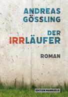 Andreas Gößling: Der Irrläufer