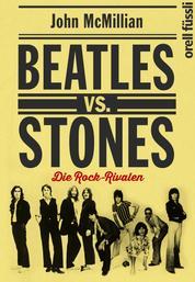Beatles vs. Stones - Die Rock-Rivalen