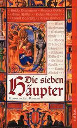 Die sieben Häupter - Historischer Roman