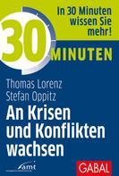 Thomas Lorenz: 30 Minuten An Krisen und Konflikten wachsen