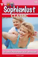 Patricia Vandenberg: Sophienlust Classic 17 – Familienroman