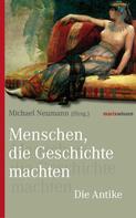 Michael Neumann: Menschen, die Geschichte machten ★★★★★