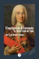 José Luis Gómez Urdañez: El marqués de la Ensenada